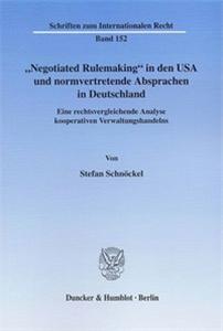 """""""Negotiated Rulemaking"""" in den USA und normvertretende Absprachen in Deutschland."""
