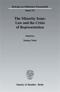 The Minority Issue: Law and the Crisis of Representation.