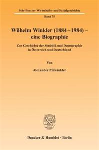 Wilhelm Winkler (1884-1984) - eine Biographie.