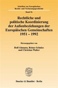 Rechtliche und politische Koordinierung der Außenbeziehungen der Europäischen Gemeinschaften 1951–1992.