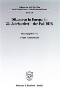 Diktaturen in Europa im 20. Jahrhundert - der Fall DDR.