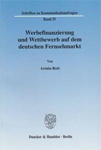 Werbefinanzierung und Wettbewerb auf dem deutschen Fernsehmarkt.
