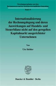 Internationalisierung der Rechnungslegung und deren Auswirkungen auf Handels- und Steuerbilanz nicht auf den geregelten Kapitalmarkt ausgerichteter Unternehmen.