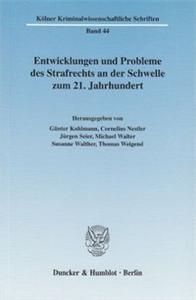 Entwicklungen und Probleme des Strafrechts an der Schwelle zum 21. Jahrhundert.