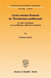 Gesta senatus Romani de Theodosiano publicando.