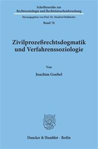 Zivilprozeßrechtsdogmatik und Verfahrenssoziologie.