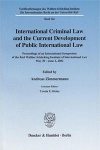 International Criminal Law and the Current Development of Public International Law.