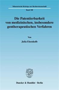 Die Patentierbarkeit von medizinischen, insbesondere gentherapeutischen Verfahren.