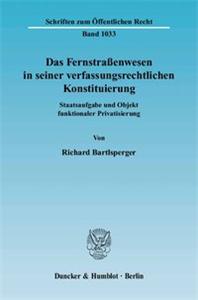 Das Fernstraßenwesen in seiner verfassungsrechtlichen Konstituierung.
