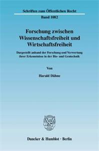 Forschung zwischen Wissenschaftsfreiheit und Wirtschaftsfreiheit.