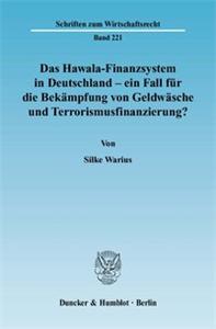 Das Hawala-Finanzsystem in Deutschland - ein Fall für die Bekämpfung von Geldwäsche und Terrorismusfinanzierung?