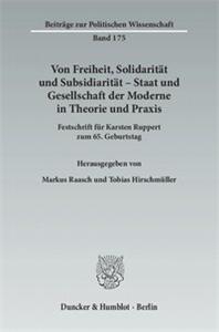 Von Freiheit, Solidarität und Subsidiarität – Staat und Gesellschaft der Moderne in Theorie und Praxis.