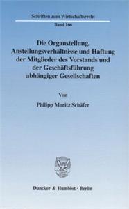 Die Organstellung, Anstellungsverhältnisse und Haftung der Mitglieder des Vorstands und der Geschäftsführung abhängiger Gesellschaften.