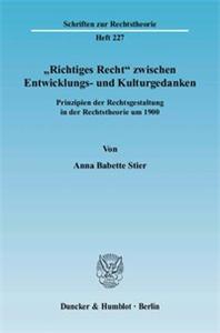 »Richtiges Recht« zwischen Entwicklungs- und Kulturgedanken.