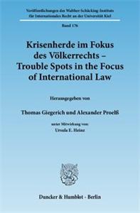 Krisenherde im Fokus des Völkerrechts / Trouble Spots in the Focus of International Law.