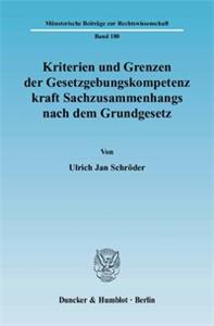 Kriterien und Grenzen der Gesetzgebungskompetenz kraft Sachzusammenhangs nach dem Grundgesetz.