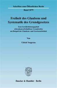 Freiheit des Glaubens und Systematik des Grundgesetzes.