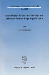 Die Grenzen zwischen tariflicher und privatautonomer Regelungsbefugnis.