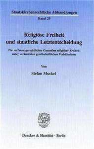 Religiöse Freiheit und staatliche Letztentscheidung.