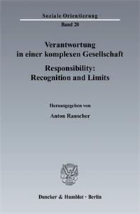 Verantwortung in einer komplexen Gesellschaft / Responsibility: Recognition and Limits.