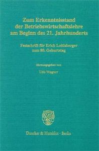 Zum Erkenntnisstand der Betriebswirtschaftslehre am Beginn des 21. Jahrhunderts.