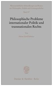 Philosophische Probleme internationaler Politik und transnationalen Rechts.