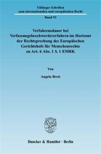 Verfahrensdauer bei Verfassungsbeschwerdeverfahren im Horizont der Rechtsprechung des Europäischen Gerichtshofs für Menschenrechte zu Art. 6 Abs. 1 S. 1 EMRK.