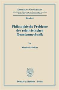 Philosophische Probleme der relativischen Quantenmechanik.