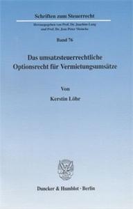 Das umsatzsteuerrechtliche Optionsrecht für Vermietungsumsätze.