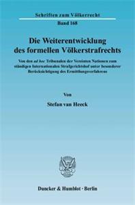 Die Weiterentwicklung des formellen Völkerstrafrechts.