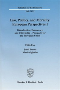Law, Politics, and Morality: European Perspectives I.
