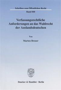 Verfassungsrechtliche Anforderungen an das Wahlrecht der Auslandsdeutschen.