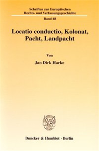 Locatio conductio, Kolonat, Pacht, Landpacht.