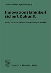 Innovationsfähigkeit sichert Zukunft.