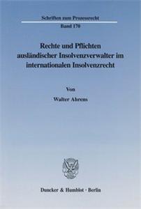 Rechte und Pflichten ausländischer Insolvenzverwalter im internationalen Insolvenzrecht.