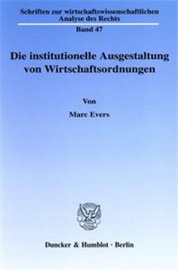 Die institutionelle Ausgestaltung von Wirtschaftsordnungen.