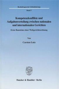 Kompetenzkonflikte und Aufgabenverteilung zwischen nationalen und internationalen Gerichten.