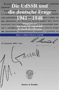 Die UdSSR und die deutsche Frage 1941–1948.