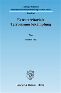 Extraterritoriale Terrorismusbekämpfung.