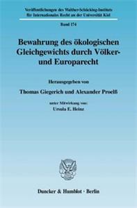 Bewahrung des ökologischen Gleichgewichts durch Völker- und Europarecht.