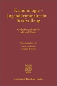 Kriminologie – Jugendkriminalrecht – Strafvollzug.