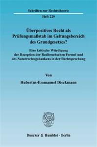 Überpositives Recht als Prüfungsmaßstab im Geltungsbereich des Grundgesetzes?