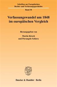 Verfassungswandel um 1848 im europäischen Vergleich.