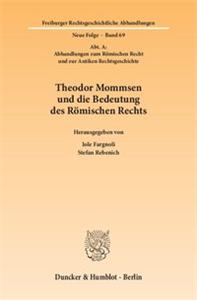 Theodor Mommsen und die Bedeutung des Römischen Rechts.