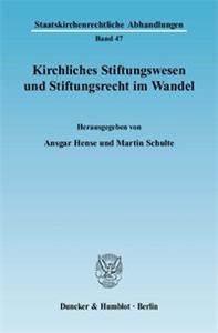 Kirchliches Stiftungswesen und Stiftungsrecht im Wandel.