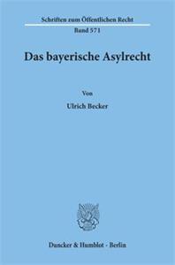 Das bayerische Asylrecht.