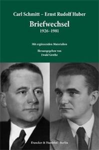 Carl Schmitt – Ernst Rudolf Huber: Briefwechsel 1926–1981.