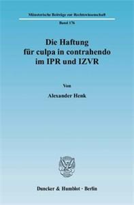Die Haftung für culpa in contrahendo im IPR und IZVR.