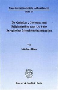 Die Gedanken-, Gewissens- und Religionsfreiheit nach Art. 9 der Europäischen Menschenrechtskonvention.