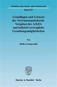 Grundlagen und Grenzen der Vertrauensarbeitszeit: Vorgaben des ArbZG und kollektivvertragliche Gestaltungsmöglichkeiten.
